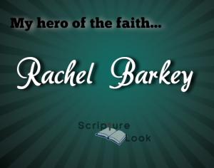 My hero of the faith...Rachel Barkey