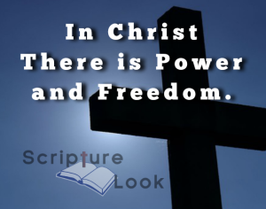 In Christ there is power and freedom.