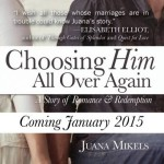 Choosing Him All Over Again Juana Mikels Book