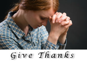 Give Thanks - a prayer of Thanksgiving